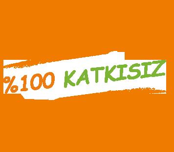 %100 KATKISIZ